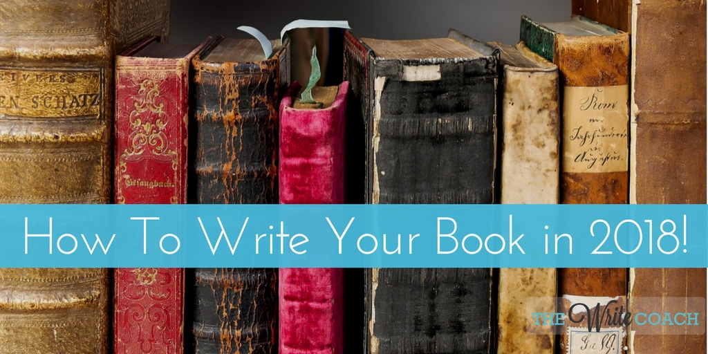 How To Write Your Book in 2018, Write Your Book, How To Write A Book, Writing, Non-fiction, How to Write non-fiction